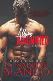 Allure Magnified - Allure, #2 ebook by N. Isabelle Blanco