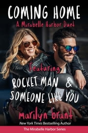 Coming Home: A Mirabelle Harbor Duet featuring Rocket Man and Someone Like You - Mirabelle Harbor, #6 ebook by Marilyn Brant