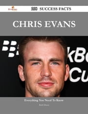 Chris Evans 208 Success Facts - Everything you need to know about Chris Evans ebook by Ruth Dixon