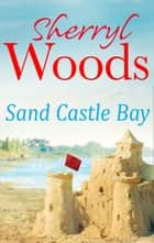 Sand Castle Bay (An Ocean Breeze Novel, Book 1) ebook by Sherryl Woods