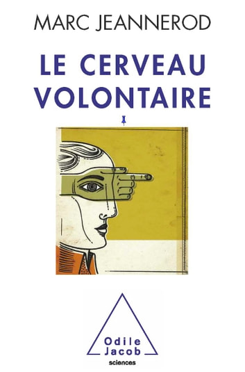 Cerveau volontaire (Le) ebook by Marc Jeannerod