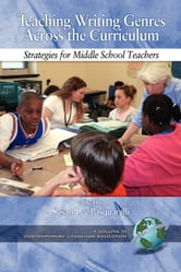 Teaching Writing Genres Across the Curriculum - Strategies for Middle School Teachers ebook by