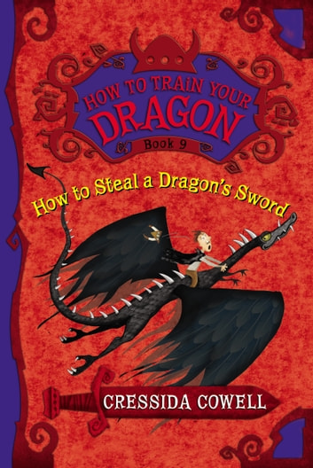 How to Train Your Dragon: How to Steal a Dragon's Sword ebook by Cressida Cowell