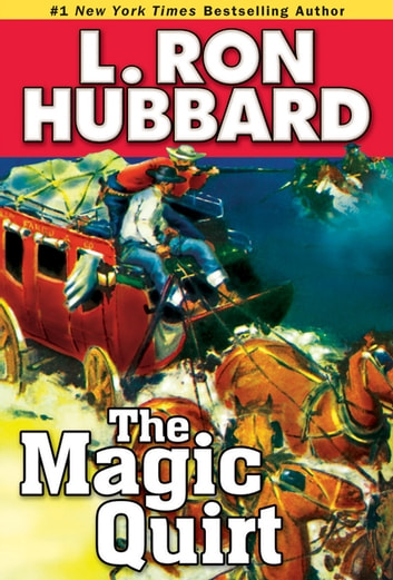 The Magic Quirt ebook by L. Ron Hubbard