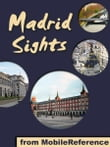 Madrid Sights: a travel guide to the top 30 attractions in Madrid, Spain (Mobi Sights)