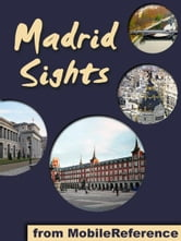 Madrid Sights: a travel guide to the top 30 attractions in Madrid, Spain (Mobi Sights) ebook by MobileReference