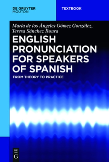 English pronunciation for speakers of spanish ebook di mara de los english pronunciation for speakers of spanish from theory to practice ebook by mara de los fandeluxe Gallery
