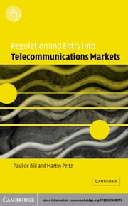 Regulation and Entry Into Telecommunications Markets ebook by de Bijl, Paul