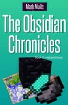 The Obsidian Chronicles, Book 2: Hell and Back ebook by Mark Mulle