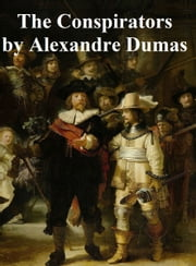 The Conspirators or the Chevalier D'Harmental ebook by Alexandre Dumas