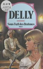 Sous l'œil des Brahmes (1) ebook by Delly