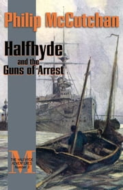 Halfhyde and the Guns of Arrest ebook by McCutchan, Philip
