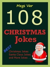 Jokes Christmas Jokes: 108 Christmas Jokes ebook by Megs Var