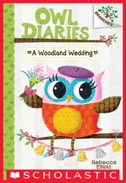 A Woodland Wedding: A Branches Book (Owl Diaries #3) ebook by Rebecca Elliott,Rebecca Elliott