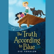 The Truth According to Blue audiobook by Eve Yohalem