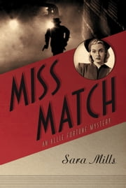 Miss Match - An Allie Fortune Mystery ebook by Sara A. Mills