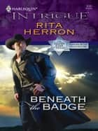 Beneath the Badge ebook by Rita Herron