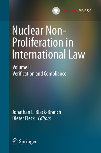 Nuclear Non-Proliferation in International Law - Volume II - Verification and Compliance ebook by