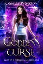 Goddess Curse ebook by RaShelle Workman