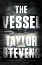 The Vessel ebook by Taylor Stevens