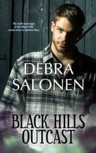 Black Hills Outcast - a Hollywood-meets-the-real-wild-west contemporary romance series ebook by Debra Salonen