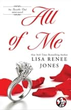 All of Me ebook by Lisa Renee Jones