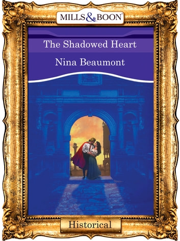 The Shadowed Heart (Mills & Boon Vintage 90s Modern) ebook by Nina Beaumont