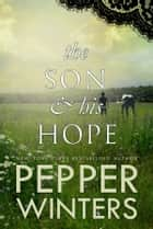 The Son & His Hope - the son and his hope ebook by Pepper Winters