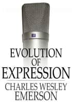Evolution of Expression: Volume II ebook by Charles Wesley Emerson