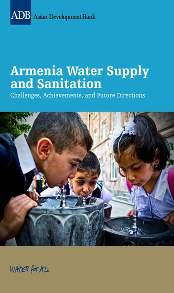 Armenia Water Supply and Sanitation - Challenges, Achievements, and Future Directions ebook by In-Ho Keum