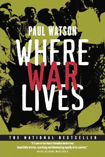 Where War Lives ebook by Paul Watson