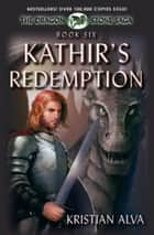 Kathir's Redemption: Book Six of the Dragon Stone Saga ebook by Kristian Alva
