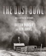The Dust Bowl - An Illustrated History ebook by Ken Burns,Dayton Duncan