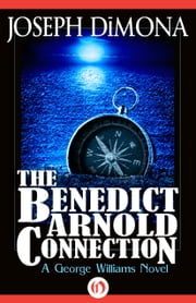 The Benedict Arnold Connection ebook by Joseph DiMona