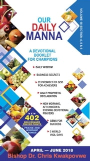 Our Daily Manna April - June 2018 ebook by Bishop Dr. Chris Kwakpovwe