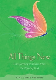 All Things New - Transforming Promises from the Word of God ebook by Baker Publishing Group