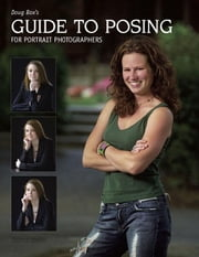 Doug Box's Guide to Posing for Portrait Photographers ebook by Box, Doug