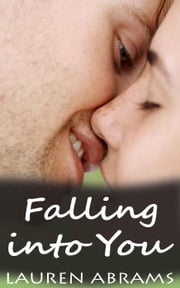 Falling into You - Falling into You, #1 ebook by Lauren Abrams