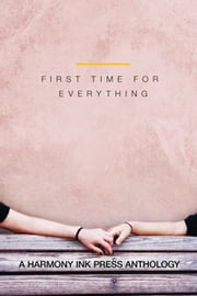 First Time for Everything ebook by Nicole McCormick,Nick Hasse,Allison Wonderland,Eric Gober,Kevay Gray,Ella Lyons,Renee Hirsch,SR Silcox,Emery C. Walters,Charli Green,John Goode,S.A. Garcia,Andrea Speed,Eric Renner,J. Leigh Bailey,Jo Ramsey,Caitlin Ricci,Emily Moreton