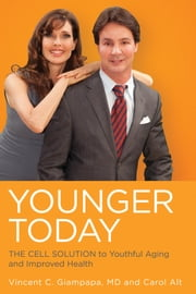 Younger Today ebook by Vincent C Giampapa MD,Carol Alt