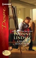 A Silken Seduction ebook by Yvonne Lindsay