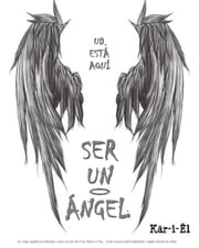 Ser un Ángel ebook by Kär-i-Êl