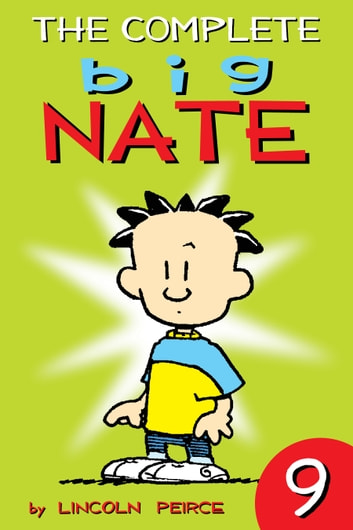The Complete Big Nate: #9 ebook by Lincoln Peirce