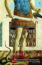 The Whites of Gold ebook by