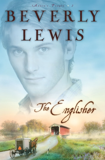 Englisher, The (Annie's People Book #2) ebook by Beverly Lewis