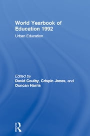 World Yearbook of Education 1992 - Urban Education ebook by David Coulby,Crispin Jones,Duncan Harris