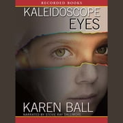 Kaleidoscope Eyes audiobook by Karen Ball