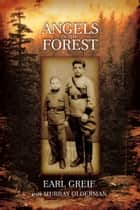 Angels in the Forest ebook by Murray Olderman, Earl Greif