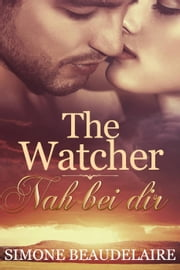 The Watcher - Nah bei dir ebook by Simone Beaudelaire