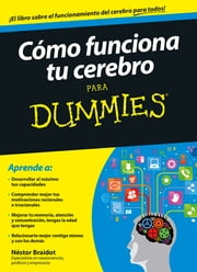Cómo funciona tu cerebro para Dummies ebook by Néstor Braidot